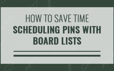 How to Save Time Scheduling Pins on Pinterest With Board Lists