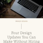 Four Updates You Can Make to Your Brand WITHOUT Hiring a Designer   Witt and Company