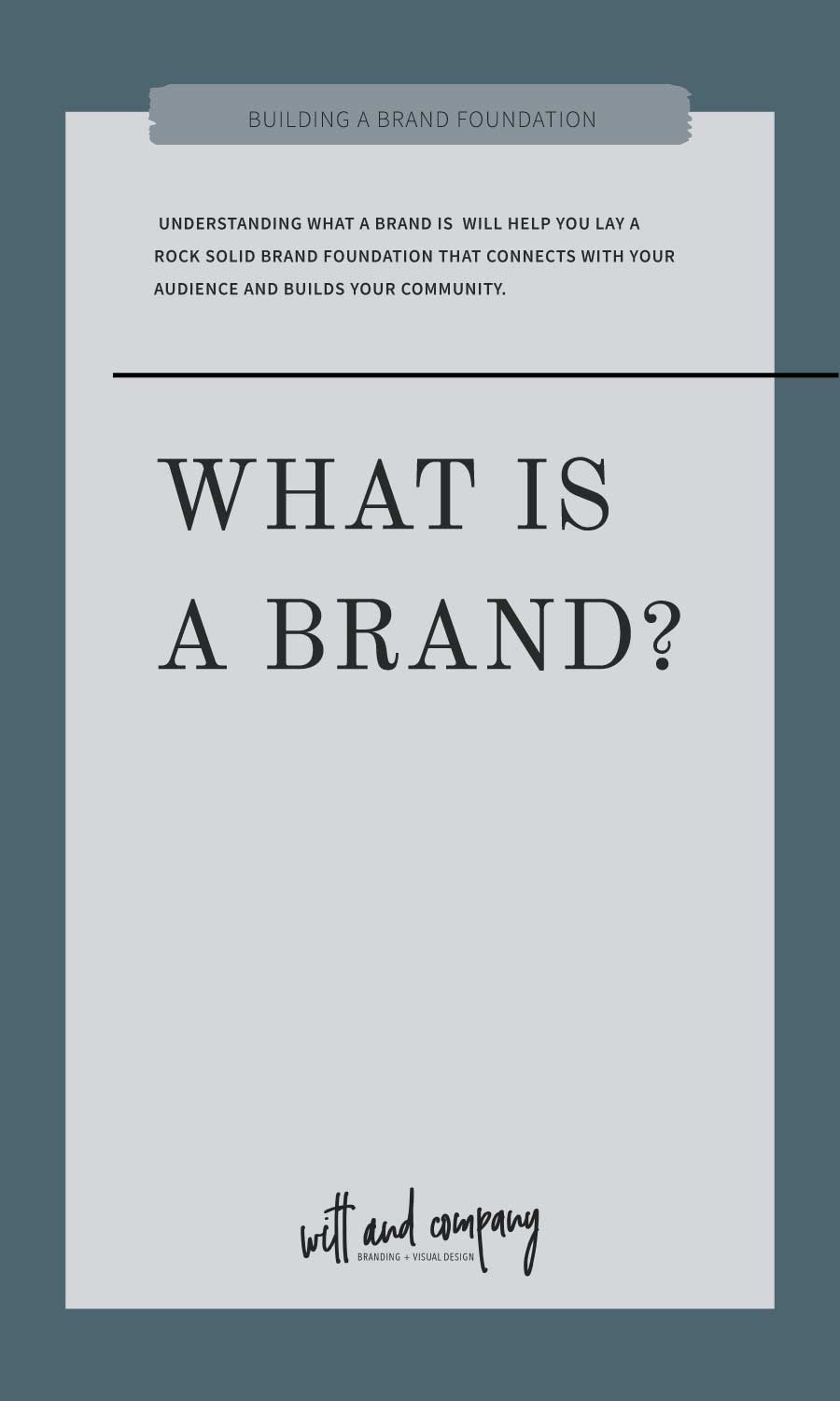 Build a Brand Foundation: What is a Brand?