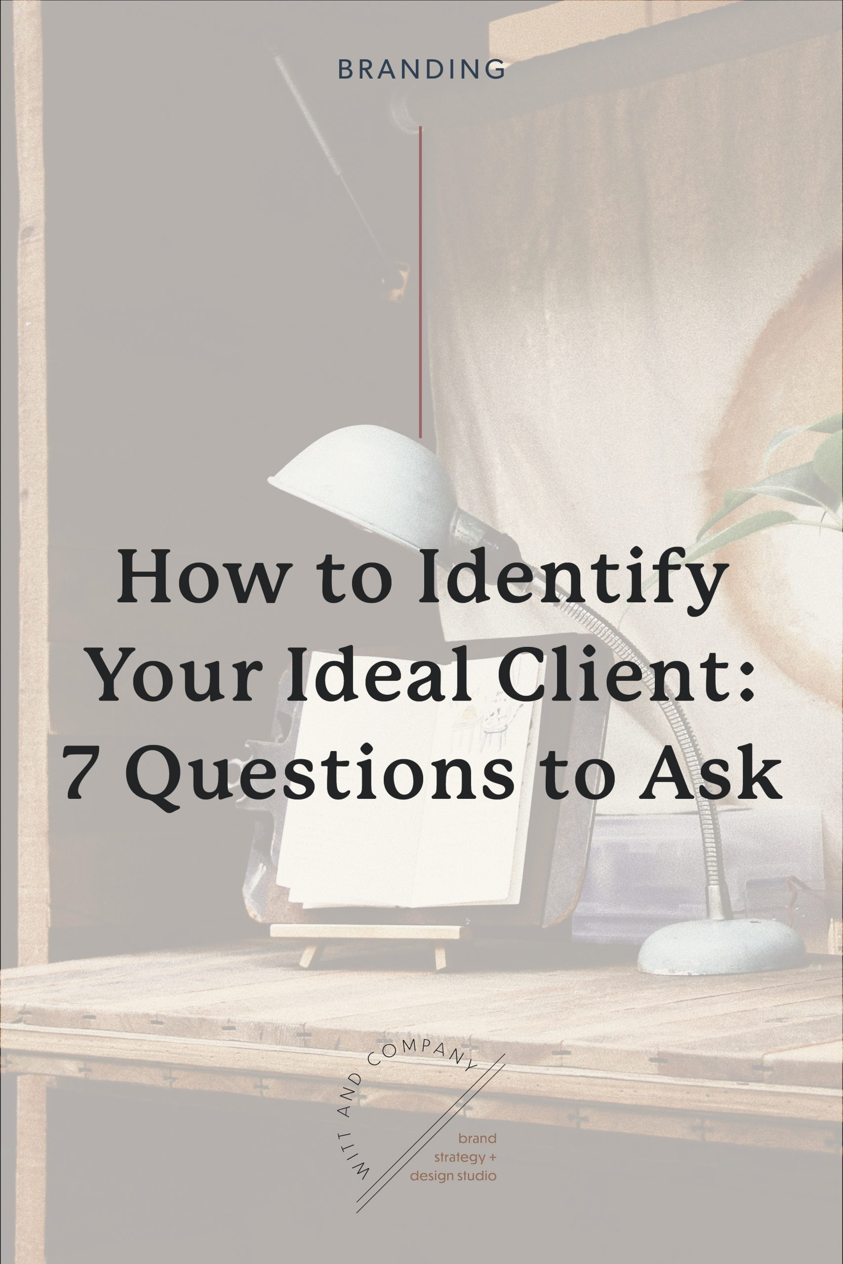 How to Identify Your Ideal Client: Seven Questions to Ask
