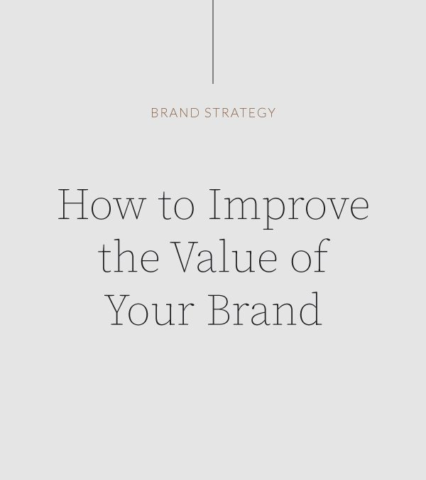 The Best Way to Improve the Value of Your Brand