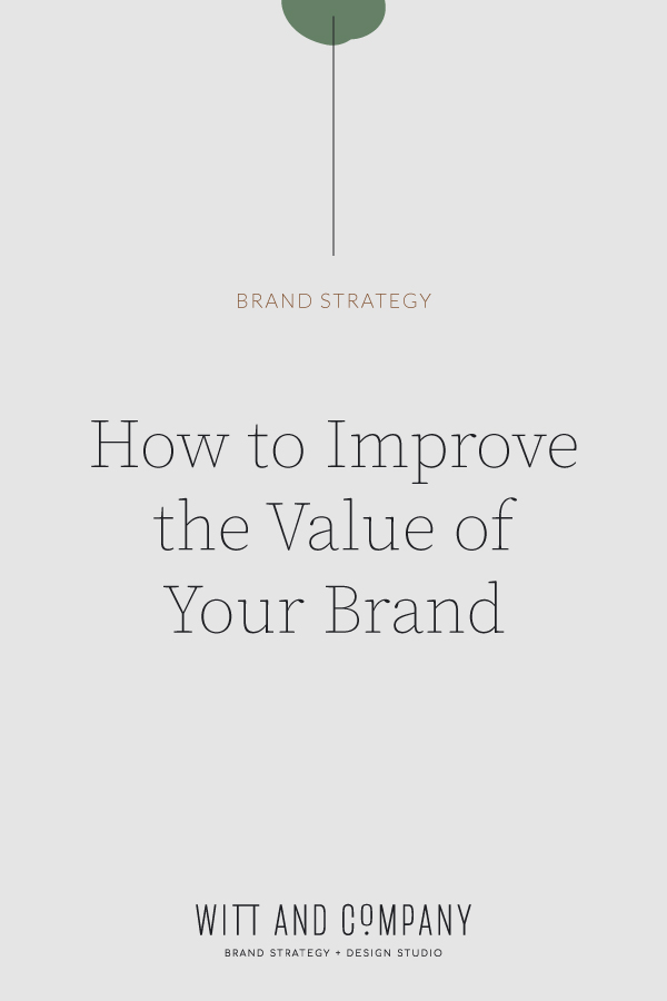How to Improve Your Brand Value | Witt and Company