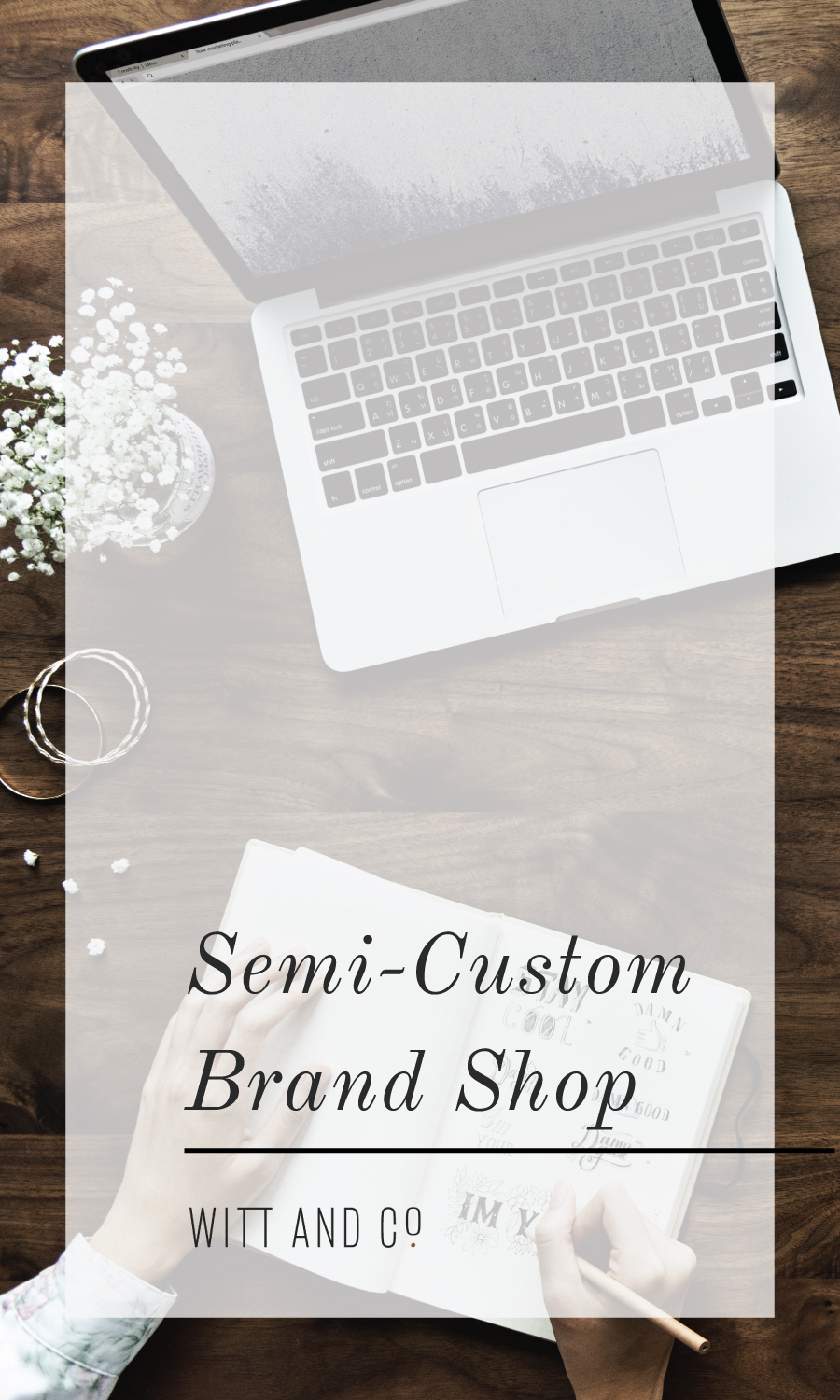 Witt and Company Semi-Custom Brand Design Shop