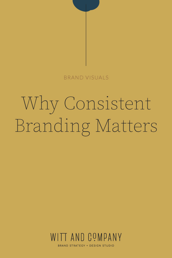 Why Consistent Branding Matters | Witt and Company