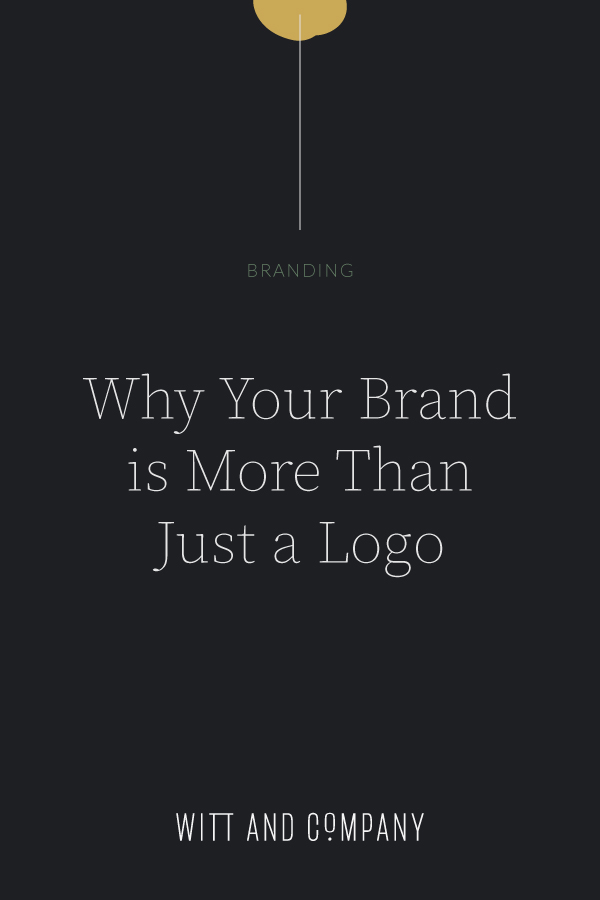 Yes, Your Brand Needs More Than  Pretty Logo | Witt and Company