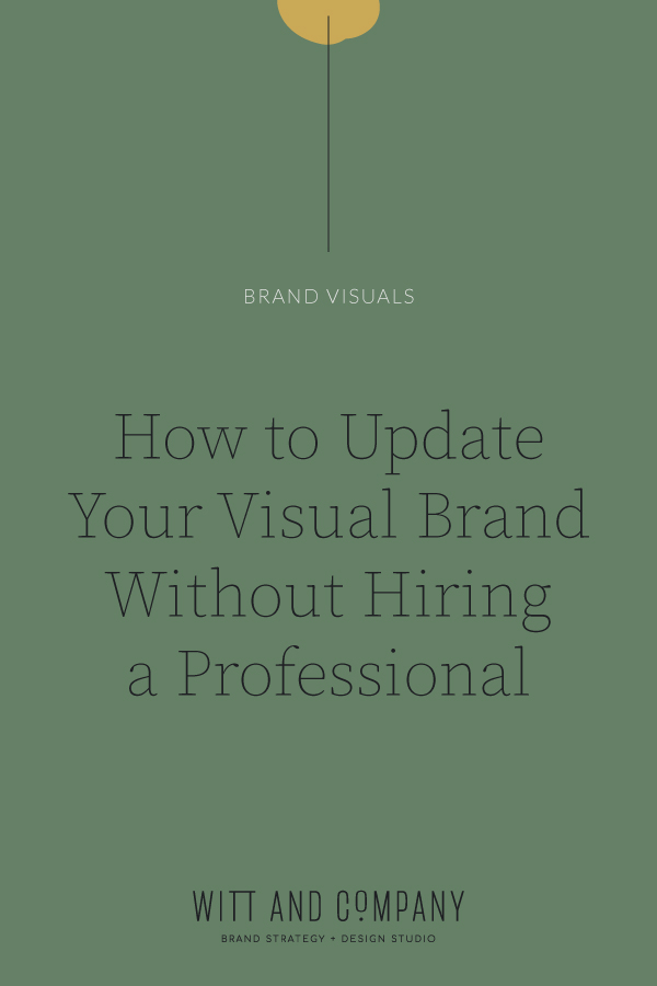 Visual Brand Updates You Can Do Yourself | Witt and Company