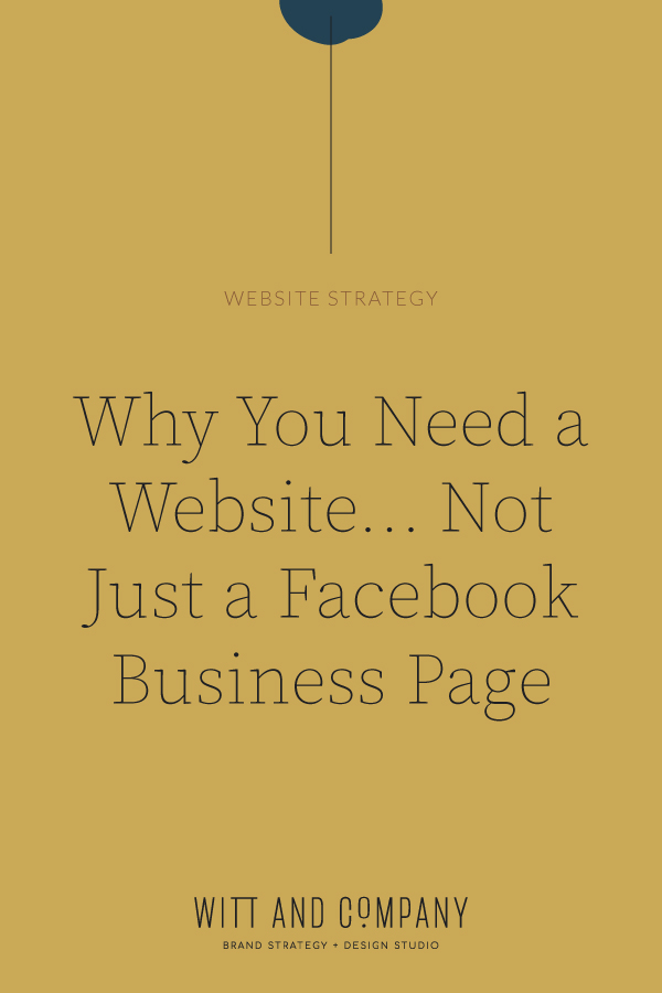 Why You need a Website and Not Just a Facebook Business Page | Witt and Company