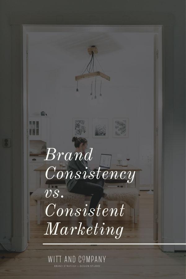 Brand Consistency vs. Consistent Marketing