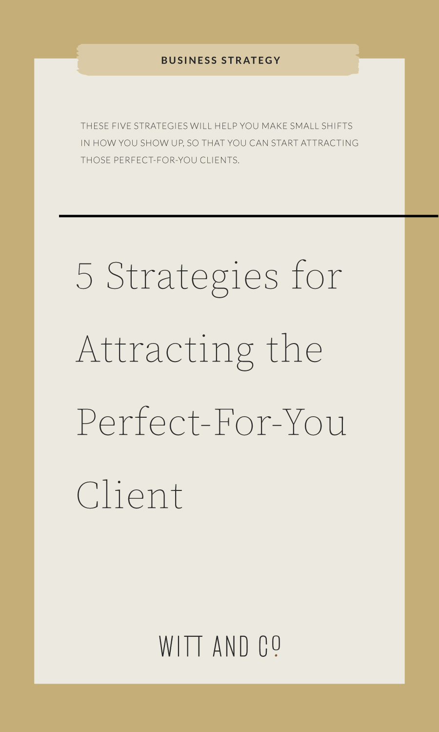 Five Strategies for Attracting Your Ideal Client | Witt and Company