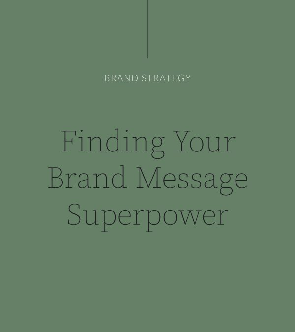 Finding Your Brand Message Superpower