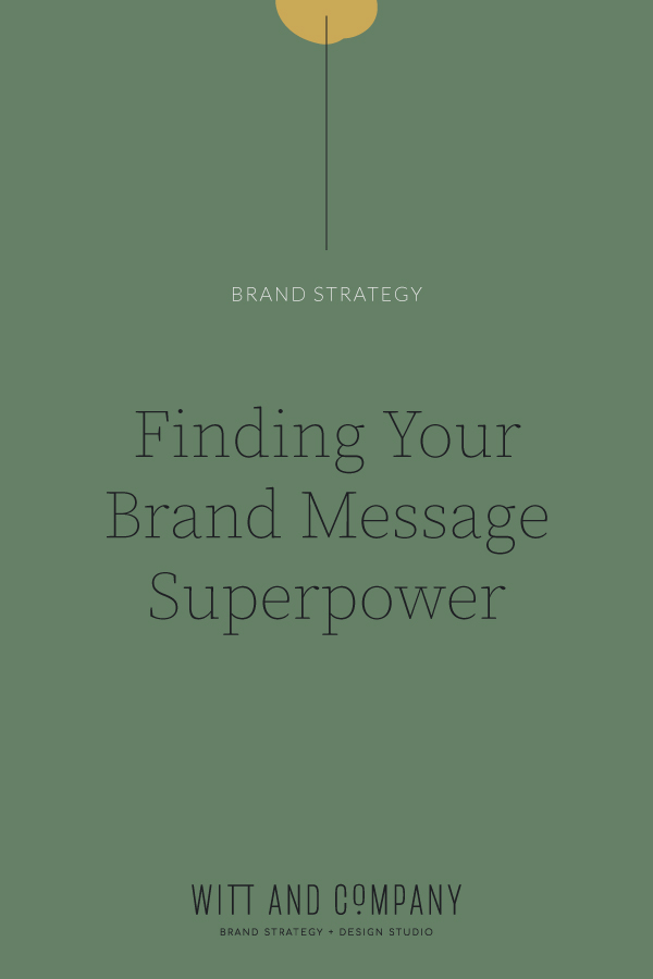 Find Your Brand Message Superpower | Witt and Company