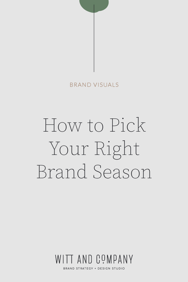 How to Pick Your Right Brand Season | Witt and Company
