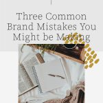 Three Common Brand Mistakes You Might be Making | Witt and Company
