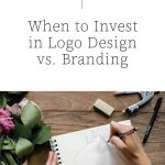 When to Invest in Logo Design vs. Branding | Witt and Company