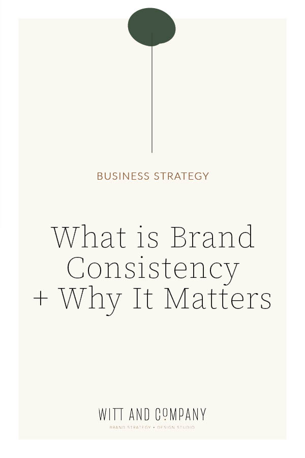 What is Brand Consistency + Why It Matters