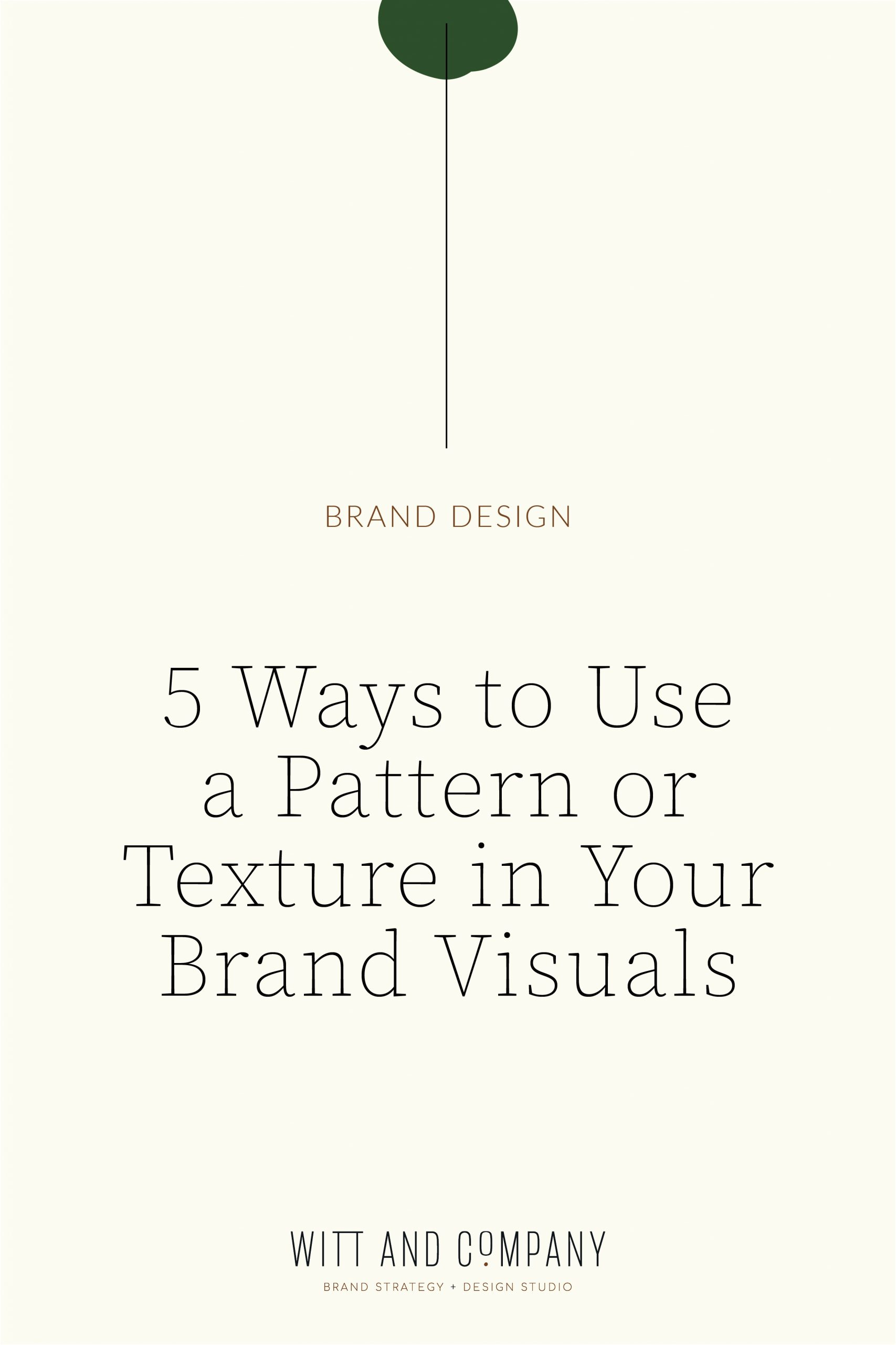 Five Ways to Use a Pattern or Texture Within Your Visual Brand