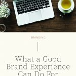 Why It Matters to Have a Good Brand Experience | Witt and Company