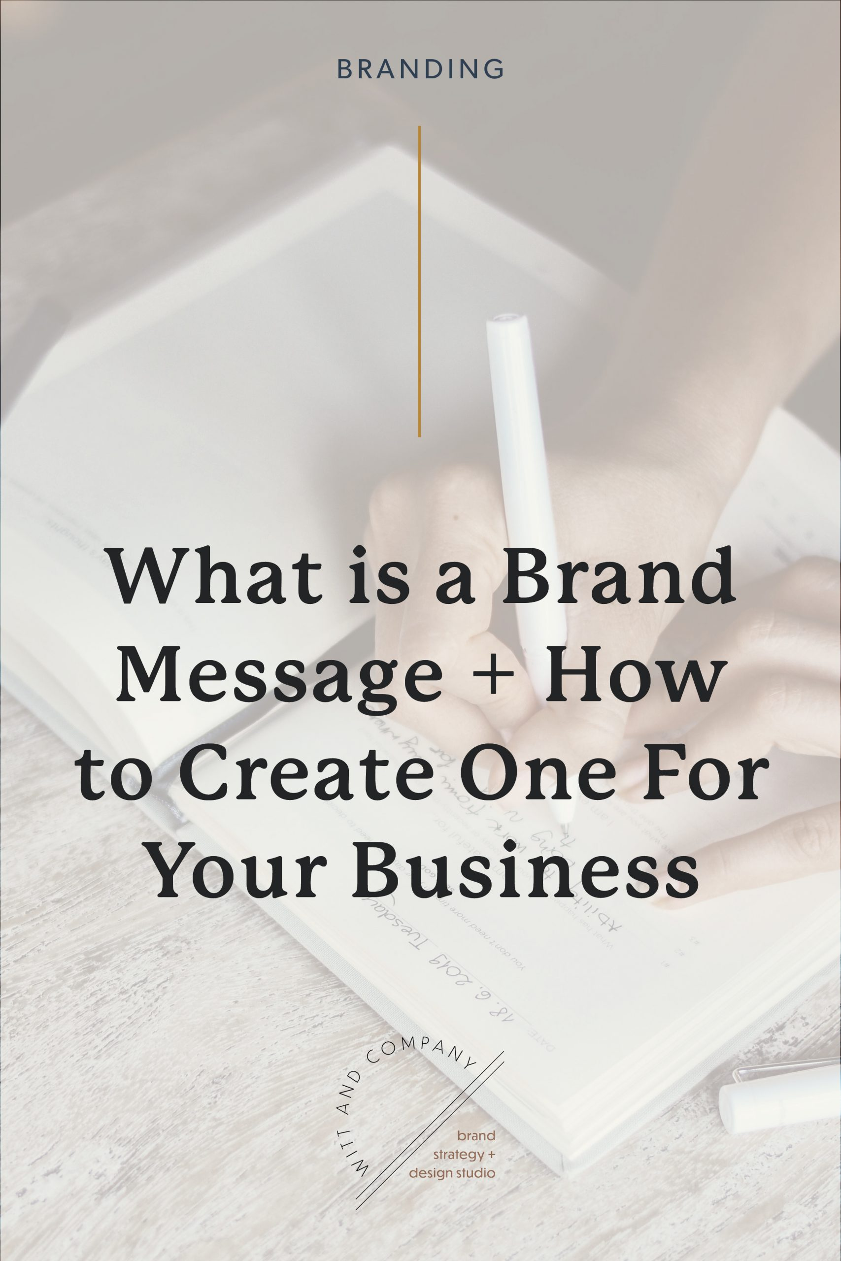 How to Create Your Brand Message, Part One