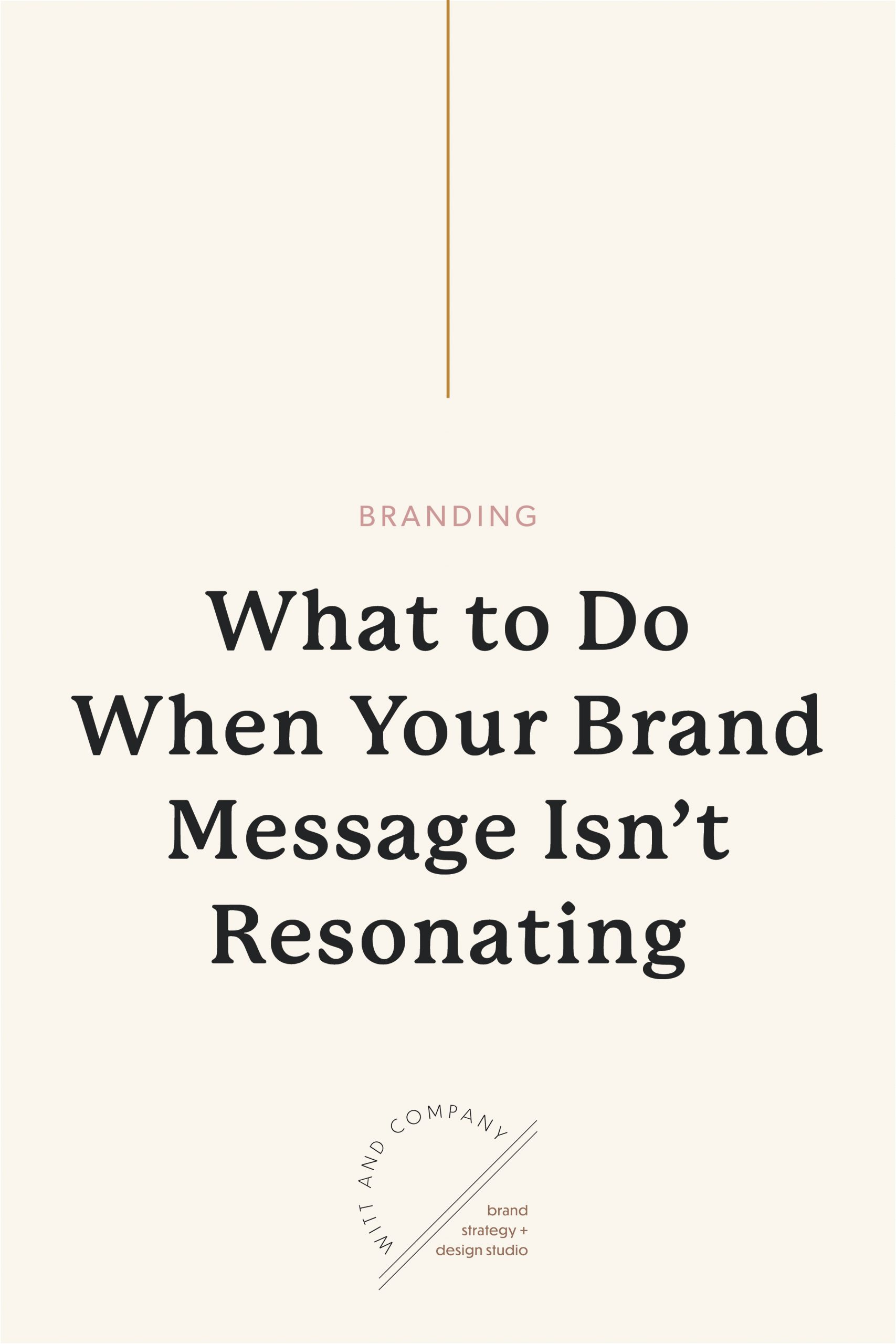 Three Changes To Make When Your Brand Message Isn't Working