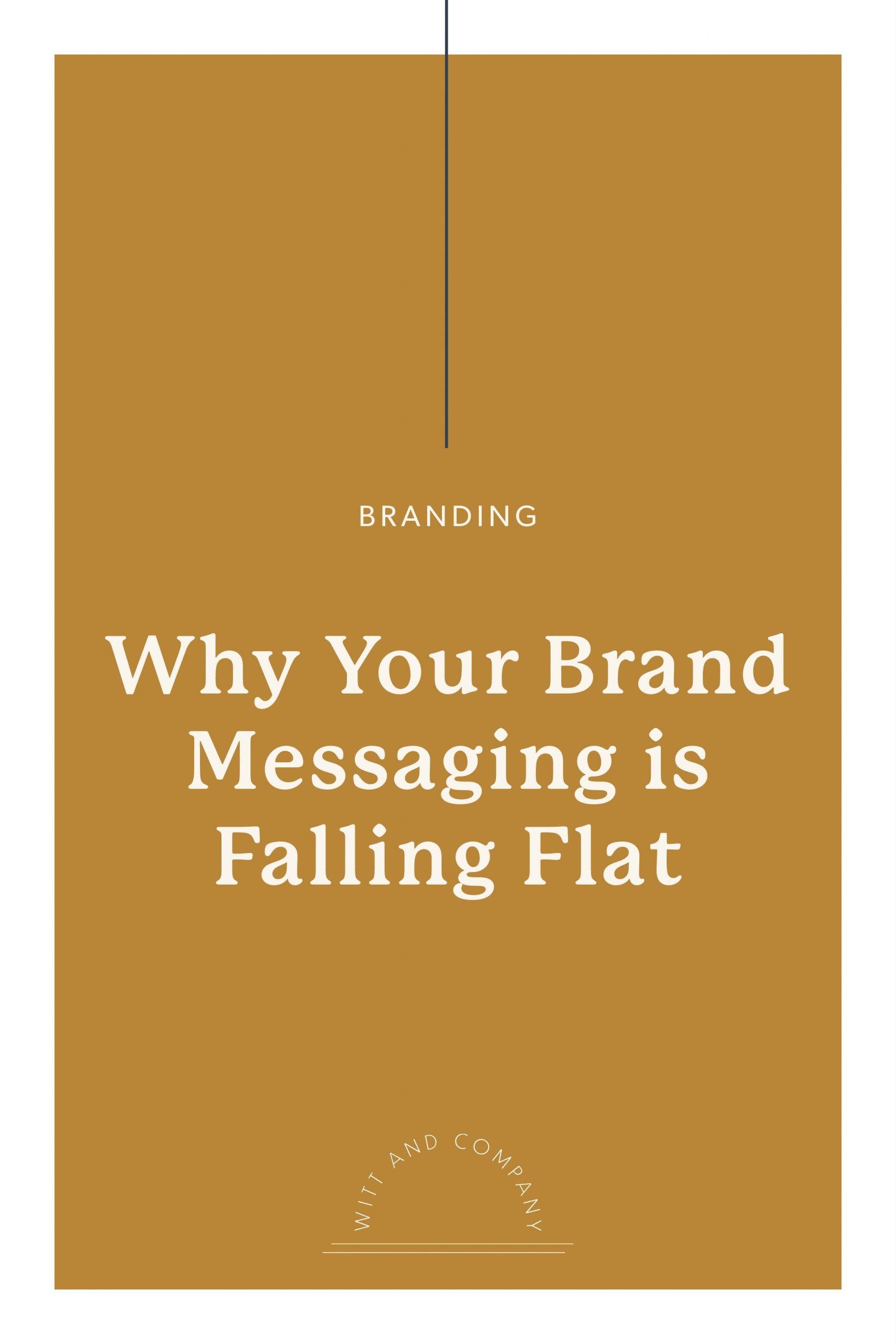 Three Reasons Why Your Brand Message Might Not Be Working