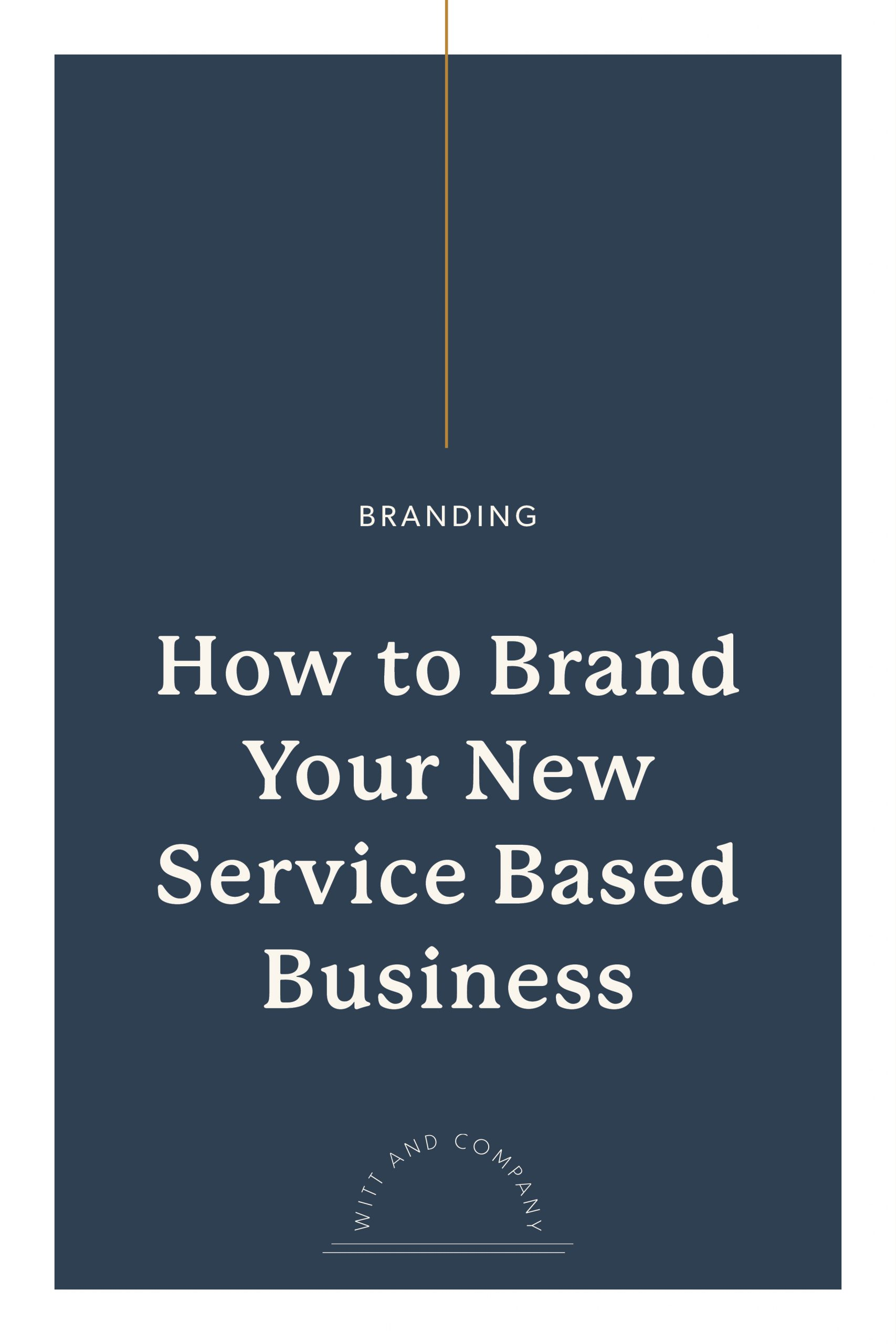 Step Two: How to Brand Your New Service Based Business